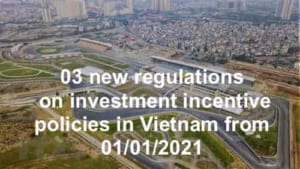 03 New Regulations On Investment Incentive Policies In Vietnam