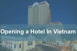 Opening A Hotel In Vietnam